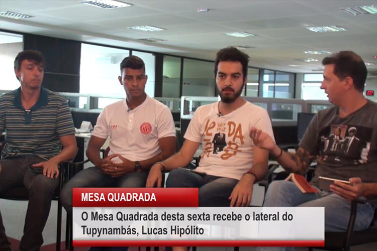 Imagem: Mesa Quadrada recebe o lateral do Tupynambás, Lucas Hipólito
