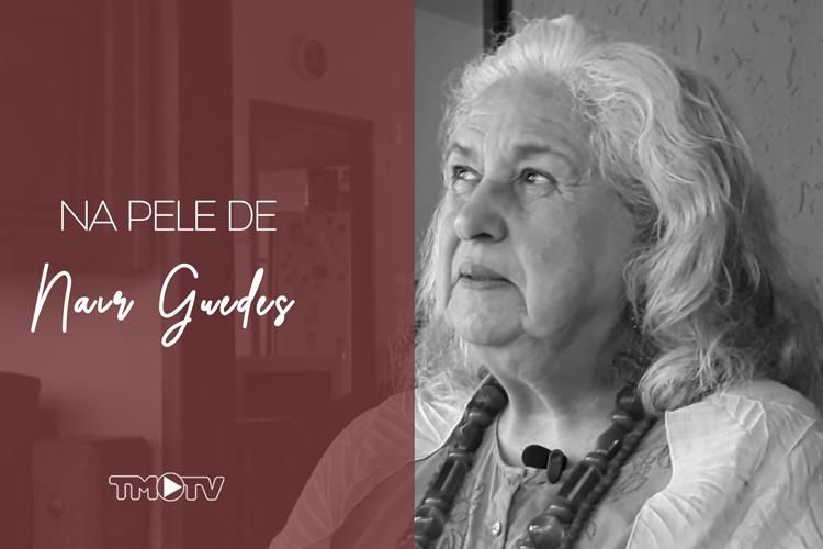 Imagem: Na Pele Delas: Nair Guedes é a última entrevistada da série