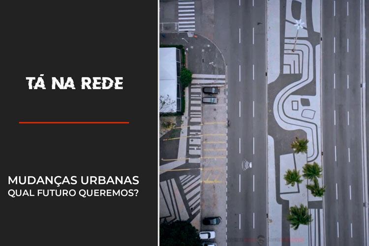 Imagem: Mudanças Urbanas, qual futuro queremos?