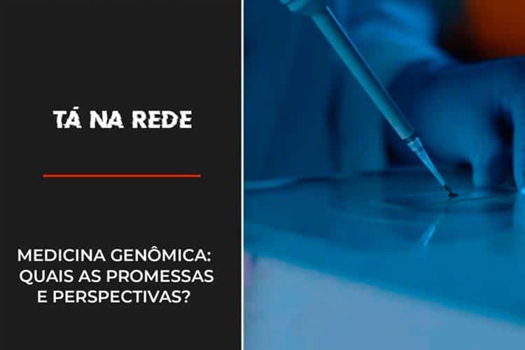 Imagem: Medicina Genômica: quais as promessas e perspectivas