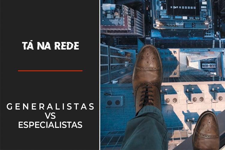 Imagem: Generalistas x Especialistas