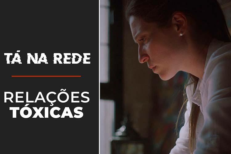 Imagem: Relações Tóxicas | Tá na Rede